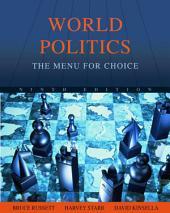 World Politics: The Menu for Choice: Edition 9