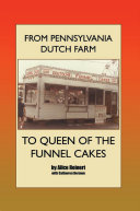 From Pennsylvania Dutch Farm to Queen of the Funnel Cakes