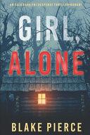 Girl, Alone (An Ella Dark FBI Suspense Thriller-Book 1)