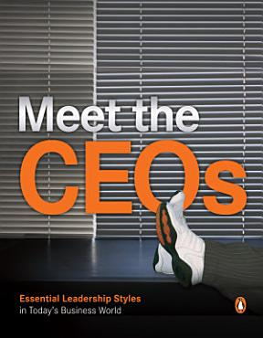 Meet The CEOs   Essential Leadership Style in Today s Business World PDF