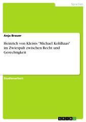 """Heinrich von Kleists """"Michael Kohlhaas"""" im Zwiespalt zwischen Recht und Gerechtigkeit"""