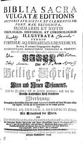 BIBLIA SACRA VULGATAE EDITIONIS AUCTORITATE SIXTI V. ET CLEMENTIS VIII. PONT. MAX. RECOGNITA, SUMMARIIS ET NOTIS THEOLOGICIS, HISTORICIS, ET CHRONOLOGICIS ILLUSTRATA