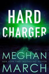 Hard Charger: (Flash Bang Book 2)