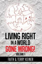 Living Right In A World Gone Wrong  Book PDF