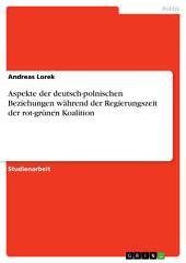 Aspekte der deutsch-polnischen Beziehungen während der Regierungszeit der rot-grünen Koalition