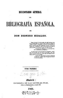 Diccionario General De Bibliografia Espanola  Dionisio Hidalgo PDF
