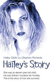 Hailey's Story - She Was an Eleven-Year-Old Child. He Was Soham Murderer Ian Huntley. This is the Story of How She Survived