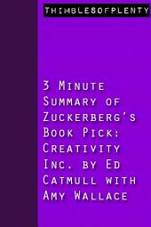 3 Minute Summary of Zuckerberg's Book Pick Creativity Inc. by Ed Catmull with Amy Wallace