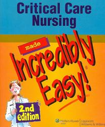 Critical Care Nursing Made Incredibly Easy  Book PDF
