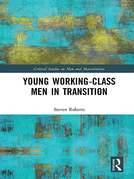 Download Young Working Class Men in Transition Book
