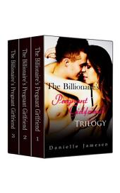 The Billionaire's Pregnant Girlfriend Trilogy Boxed Set
