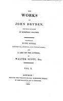 The Works of John Dryden   Religio laici  or a Layman s Faith  an epistle  Threnodia Augustalis  a funeral pindaric poem  sacred to the happy memory of King Charles II  The hind and the panter  apoem  in three parts  Britannia rediviva  a poem on the birth of the prince  Mack Flecknoe  a satire against Thomas Shadwell PDF