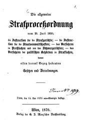 Die allgemeine Strafprocessordnung vom 29. Juli 1853; die Instruction für die Strafgerichte; - die Instruction für die Staatsanwaltschaften; - das Verfahren in Presssachen und vor den Schwurgerichten; - das Verfahren der politischen Behörden in Strafsachen sammt allen darauf Bezug habenden Gesetzen und Verordnungen