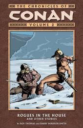 Chronicles of Conan Volume 2: Rogues in the House and Other Stories