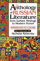An Anthology of Russian Literature from Earliest Writings to Modern Fiction PDF