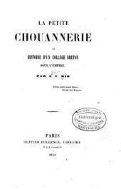 La petite chouannerie: ou, Histoire d'un collège breton sous l'Empire