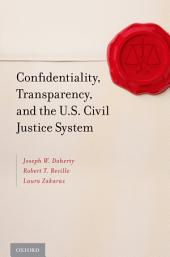 Confidentiality, Transparency, and the U.S. Civil Justice System