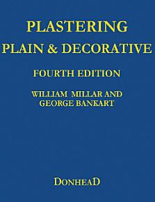 Plastering Plain and Decorative  4th Revised Edition PDF
