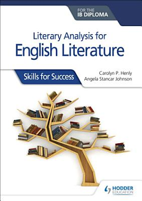 Literary analysis for English Literature for the IB Diploma PDF