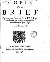 Copie van een brief by een goet heer uyt Naples geschreven aen een vriendt tot Amsterdam van dato den 30. Julii, 1656
