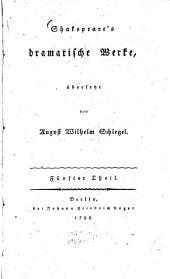 Shakspeare's dramatische Werke: Band 5