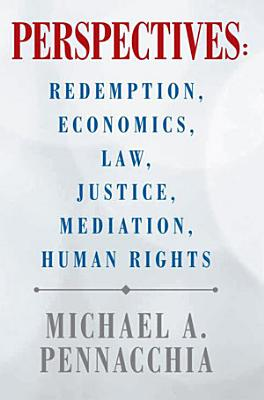 Perspectives  Redemption  Economics  Law  Justice  Mediation  Human Rights