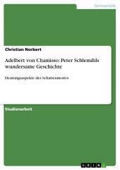 Adelbert von Chamisso: Peter Schlemihls wundersame Geschichte: Deutungsaspekte des Schattenmotivs