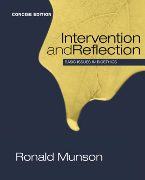 Intervention and Reflection  Basic Issues in Bioethics  Concise Edition