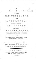 A Key to the Old Testament and Apocrypha  in which is given an account of their several books  their contents and authors  and of the times in which they were respectively written PDF