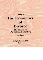 The Economics of Divorce: The Effects on Parents and Children