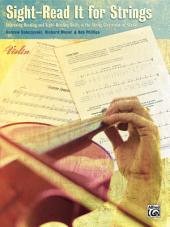 Sight-Read It for Strings (Violin): Improving Reading and Sight-Reading Skills in the String Classroom or Studio
