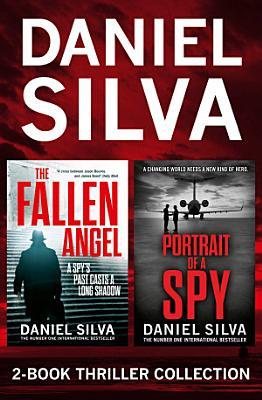 Daniel Silva 2-Book Thriller Collection: Portrait of a Spy, The Fallen Angel