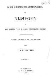 Is het slechten der vestingwerken van Nijmegen in het belang van 's lands verdediging noodig?