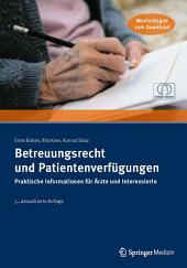 Betreuungsrecht und Patientenverfügungen: Praktische Informationen für Ärzte und Interessierte, Ausgabe 5