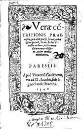 Verae co[n]tritionis praecepta, quae nihil praese ferunt, quam ipsam pietate[m]