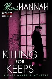 Killing for Keeps: A Kate Daniels Mystery