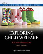 Exploring Child Welfare: A Practice Perspective, Edition 6