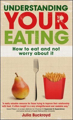 EBOOK: Understanding Your Eating: How to Eat and not Worry About it