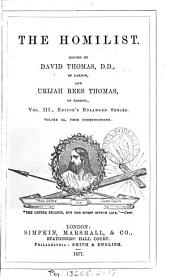 The Homilist; or, The pulpit for the people, conducted by D. Thomas. Vol. 1-50; 51, no. 3- ol. 63: Volume 3