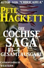 Die Cochise Saga Band 1-4, Gesamtausgabe: Western-Sammelband