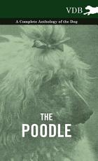 The Poodle   A Complete Anthology of the Dog PDF
