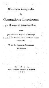 Dissertatio inauguralis de generatione insectorum partibusque ei inservientibus