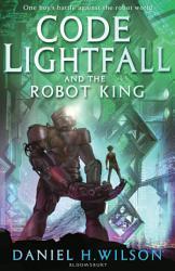 Code Lightfall And The Robot King Book PDF