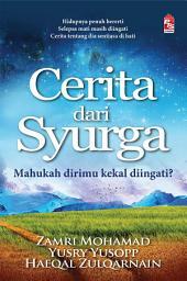 Cerita Dari Syurga: Mahukah dirimu kekal diingati?
