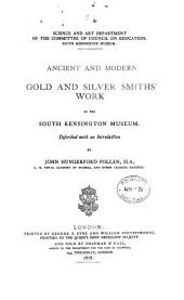 Ancient and Modern Gold and Silver Smiths' Work in the South Kensington Museum