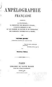 Ampélographie frana̧ise comprenant la statistique: la description des meilleurs cépages, l'analyse chimique du sol et les procédés de culture et de vinification des principaux vignobles de la France