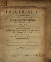 Diem 28. Ian. 1825, natalem Friderici VI. Augustiss. Regis. ... sol. oratione celebrandum ... indicit