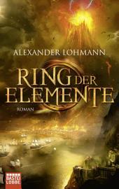 Ring der Elemente: Roman