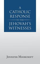A Catholic Response to the Jehovah's Witnesses
