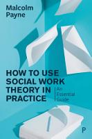 The Concise Guide to Using Social Work Theory in Practice PDF